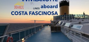 VIDEO: #Vivilanotte by Dreamlines Crociere a bordo di Costa Fascinosa