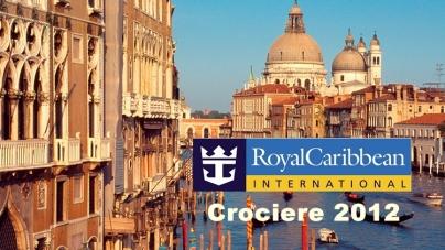 Uno sguardo alle crociere e ai nuovi cruise tour 2012 di Royal Caribbean.