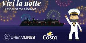 Save the date: al via a maggio #Vivilanotte, una notte gratis a bordo di Costa Fascinosa con Dreamlines Crociere