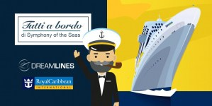 "Dreamlines: a settembre doppio appuntamento dell'evento ""Tutti a bordo"". Protagonista la Symphony of the Seas"